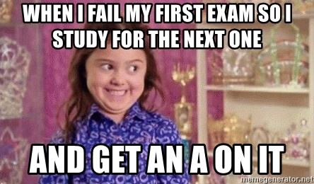 Girl Excited & Trolling - When I fail my first exam so I study for the next one And Get an A on it