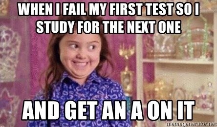 Girl Excited & Trolling - when i fail my first test so i study for the next one and get an a on it