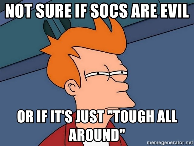 """Futurama Fry - Not sure if Socs are evil Or if it's just """"tough all around"""""""