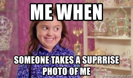 Girl Excited & Trolling - me when someone takes a suprrise photo of me
