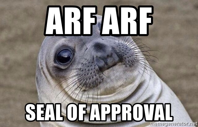Awkward Seal - arf arf seal of approval