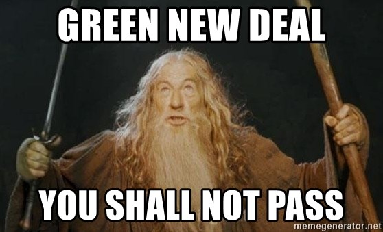 You shall not pass - GREEN NEW DEAL YOU SHALL NOT PASS