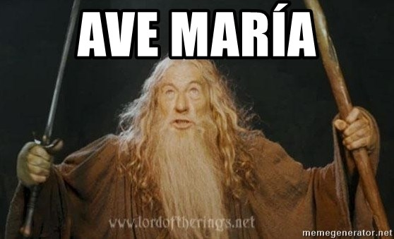 You shall not pass - Ave María