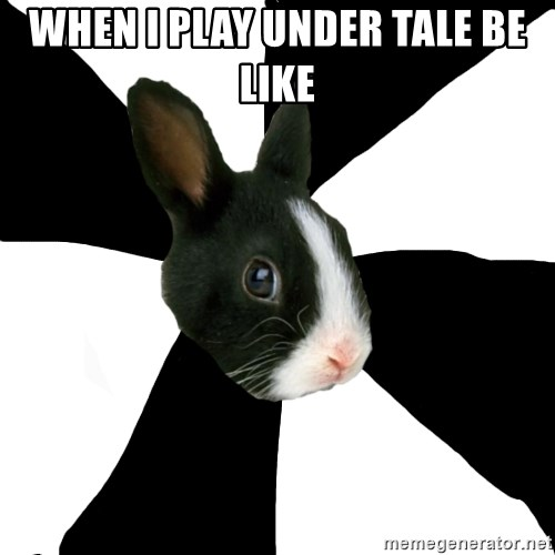 Roleplaying Rabbit - when i play under tale be like