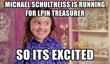 Girl Excited & Trolling - michael schultheiss is running for lpin treasurer so its excited