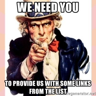 we need you - we need you to provide us with some links from the list