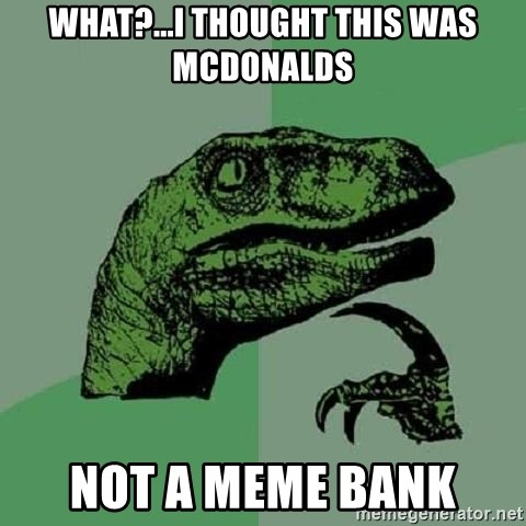 Philosoraptor - what?...i thought this was mcdonalds not a meme bank