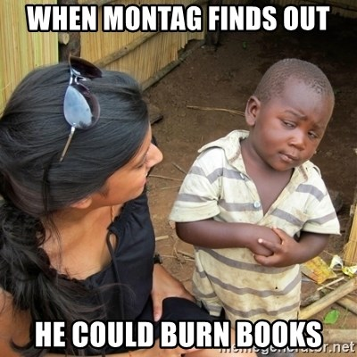 skeptical black kid - When Montag finds out he could burn books