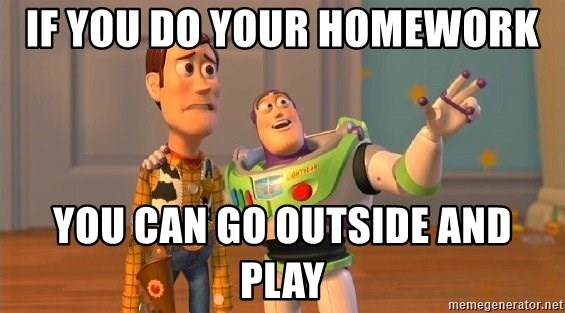 Consequences Toy Story - if you do your homework you can go outside and play