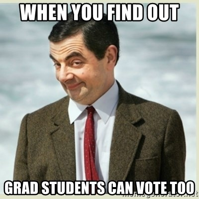 MR bean - when you find out  grad students can vote too
