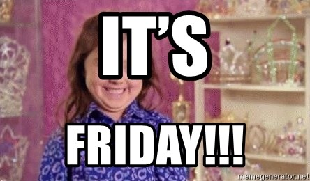 Girl Excited & Trolling - It's  Friday!!!