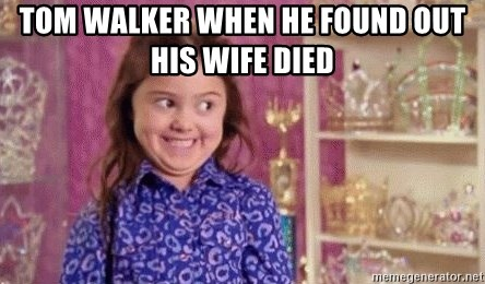 Girl Excited & Trolling - Tom Walker when he found out his wife died