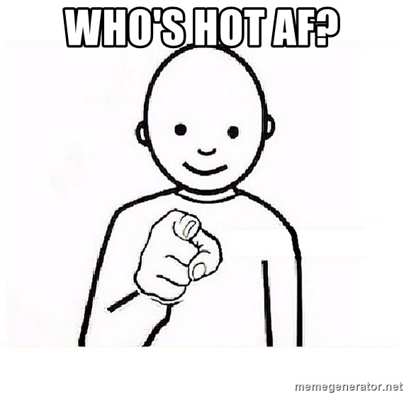 GUESS WHO YOU - who's hot af?