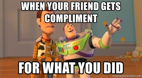 Consequences Toy Story - when your friend gets compliment for what you did