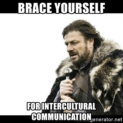 Winter is Coming - Brace yourself for intercultural communication