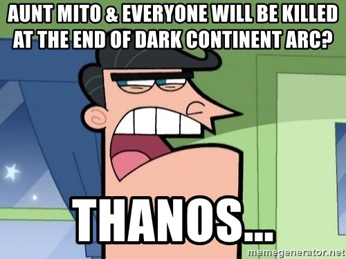 Dinkleberg - Aunt Mito & everyone will be killed at the end of Dark Continent arc? Thanos...