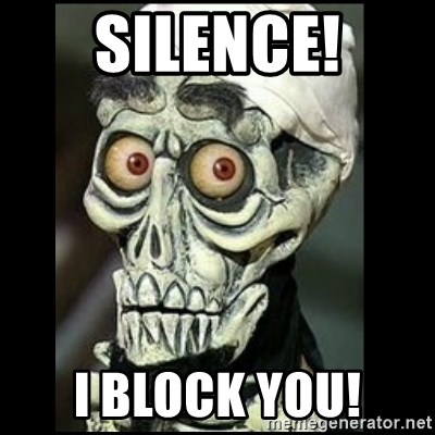 Achmed the dead terrorist - Silence! I block you!