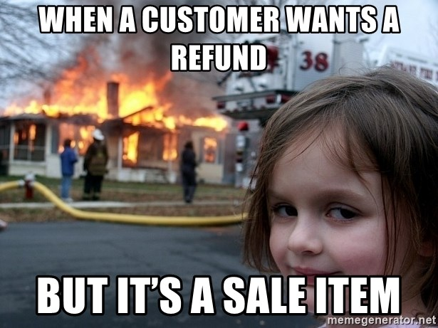 Disaster Girl - When a customer wants a refund But it's a sale item