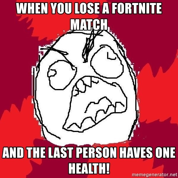 Rage FU - When You Lose a Fortnite match And The Last Person Haves One Health!