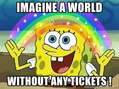 Imagination - Imagine a world without any tickets !