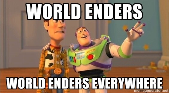 Consequences Toy Story - WORLD ENDERS  WORLD ENDERS EVERYWHERE