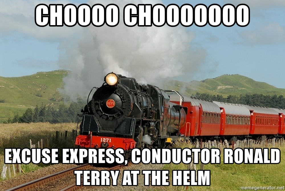 Success Train - CHOOOO CHOOOOOOO EXCUSE EXPRESS, Conductor ronald terry at the helm