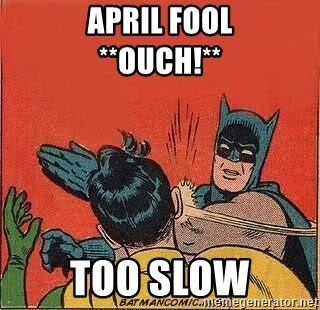 batman slap robin - APRIL FOOL              **OUCH!** TOO SLOW