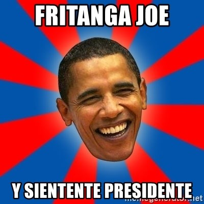Obama - fritanga joe y sientente presidente