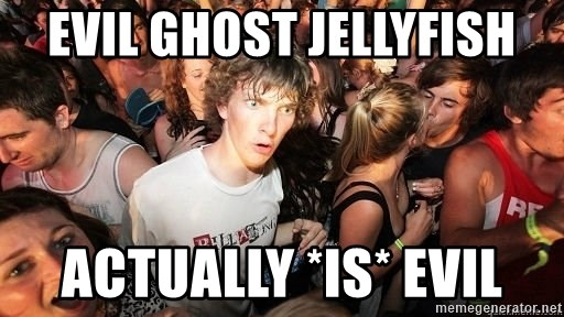 Sudden Realization Ralph - evil ghost jellyfish actually *is* evil