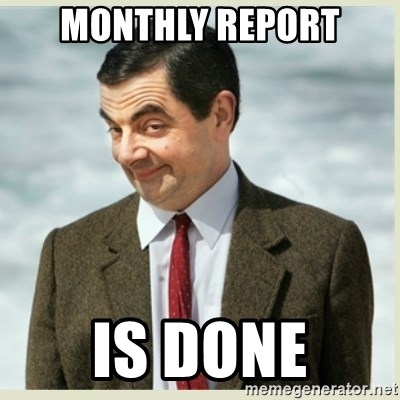MR bean - Monthly Report Is done