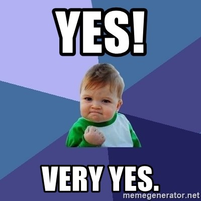 Success Kid - YES! Very yes.