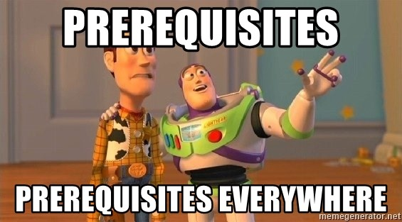 Consequences Toy Story - Prerequisites Prerequisites Everywhere