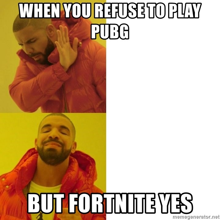 Android with drake battery's  - WHEN YOU REFUSE TO PLAY PUBG BUT FORTNITE YES