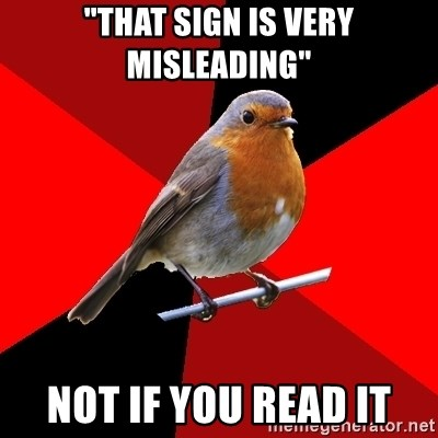 """Retail Robin - """"That sign is very misleading"""" Not if you read it"""