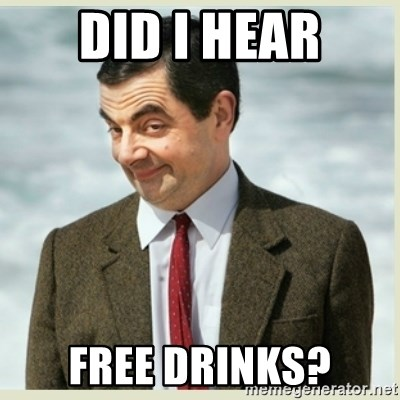 MR bean - Did I hear free drinks?