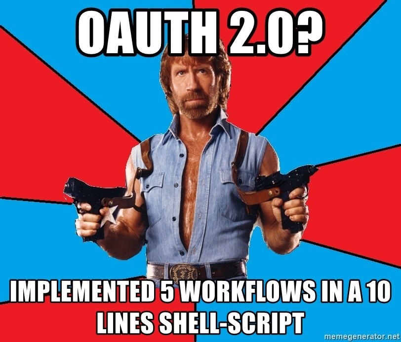 Chuck Norris  - OAuth 2.0? Implemented 5 workflows in a 10 lines shell-script
