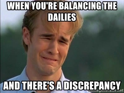 James Van Der Beek - WHEN YOU'RE BALANCING THE DAILIES AND THERE'S A DISCREPANCY