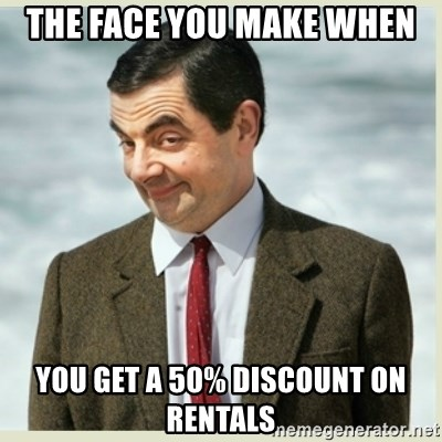 MR bean - the face you make when you get a 50% discount on rentals