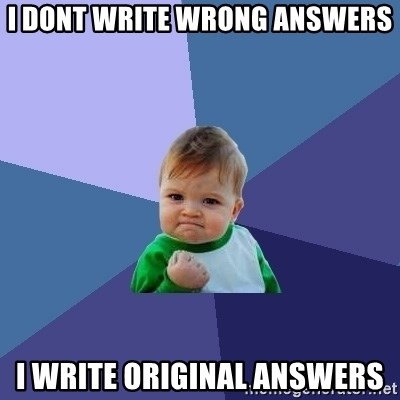 Success Kid - i dont write wrong answers i write original answers