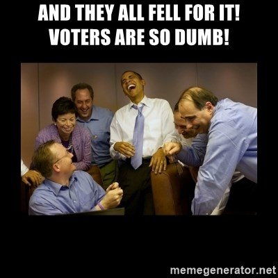 obama laughing  - And they all fell for it!  Voters are so DUMB!