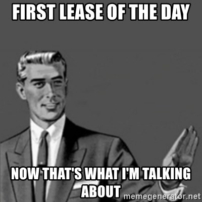 Correction Guy - First Lease Of tHE dAY nOw That's What I'm Talking About
