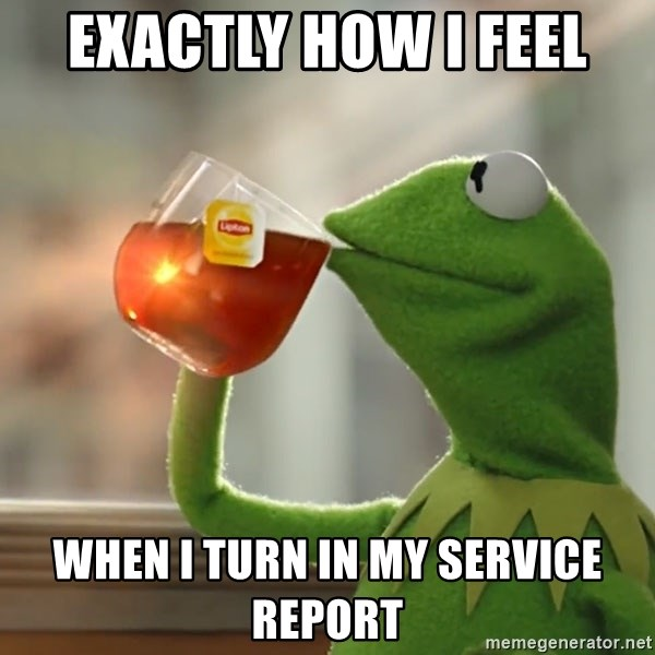 Kermit The Frog Drinking Tea - Exactly how I feel When I turn in my service report