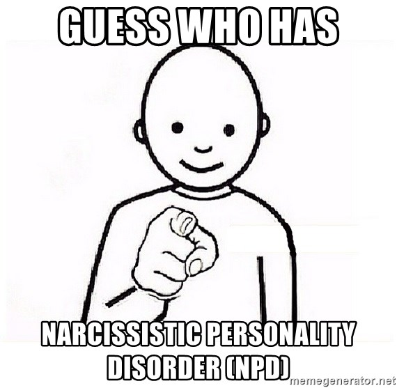 GUESS WHO YOU - GUESS WHO HAS  Narcissistic Personality Disorder (NPD)
