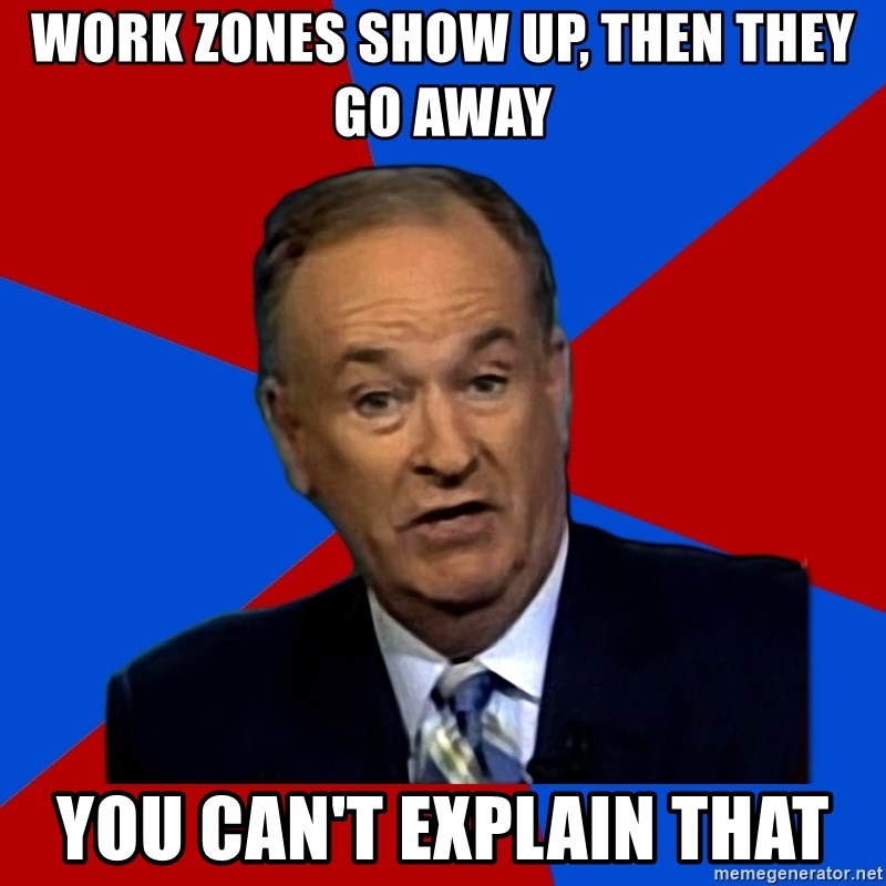 Bill O'Reilly Proves God - work zones show up, then they go away you can't explain that