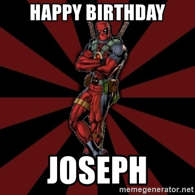FTFW Deadpool - Happy Birthday Joseph