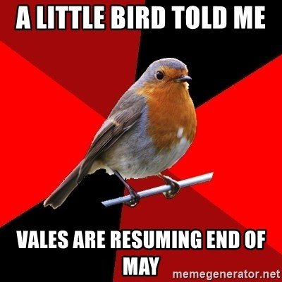 Retail Robin - a little bird told me  vales are resuming end of May