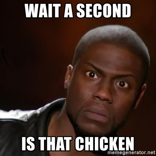 kevin hart nigga - WAIT A SECOND IS THAT CHICKEN