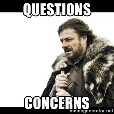 Winter is Coming - Questions Concerns
