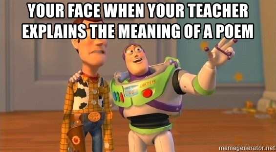 Consequences Toy Story - Your face when your teacher explains the meaning of a poem
