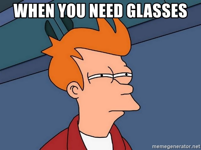 Futurama Fry - when you need glasses
